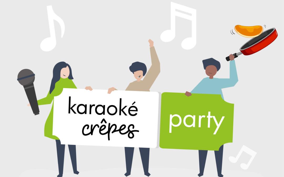 """Vendredi 22 février 2019 : """"Karaoké crêpe party"""", réservez votre place !"""